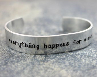 Everything Happens for a Reason Bracelet / Custom Hand Stamped Aluminum Bracelet / Inspirational Bracelet / Aluminum Cuff