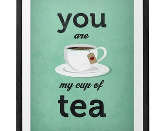 You are my cup of tea Love print Green Tea print Tea poster Green kitchen print Green kitchen decor Love poster lattedesign Latte Design
