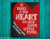 Gift for Teacher. Teacher Appreciation. Valentine's Teacher Gift. Thank you Teacher. It takes a BIG heart to shape little minds. School Gift