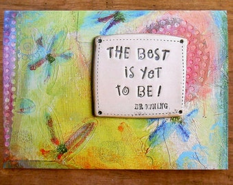 """Blank Notecard; """"The Best is Yet to Be""""; Browning; Abstract Mixed Media; Greeting Card; Looking Ahead; New Beginnings; Fresh Start"""