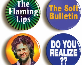 Set of four Flaming Lips badges buttons pins: Soft Bulletin, Do You Realize, Wayne Coyne (Size is 1inch/25mm diameter)