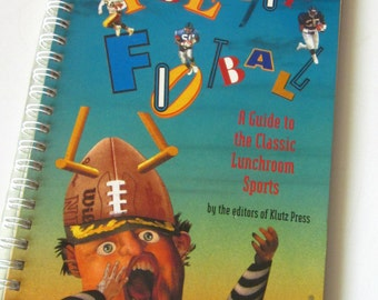 Table Top Football Book- A Guide to the Classic Lunchroom Sport by the Editors of Klutz.