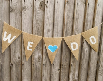 We Do Banner We Do Garland We Do Bunting We Do Sign Wedding Banner Wedding Sign Wedding Photo Prop Wedding Decor Wedding Burlap Banner