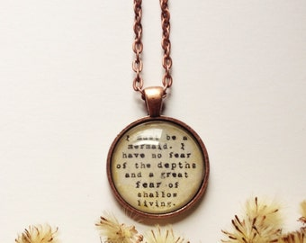 I must be a mermaid. I have no fear of the depths and a great fear of shallow living Anais Nin quote vintage copper necklace 24 inch chain