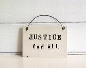 Justice For All.  Hand Made Ceramic Wall Sign.