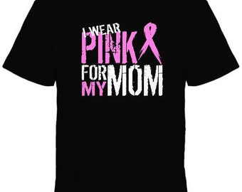 I Wear Pink for My Mom Breast Cancer T-shirt