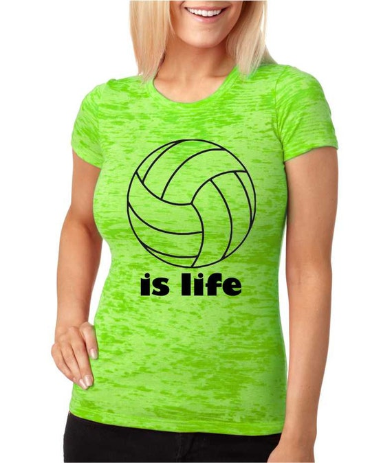 Volleyball is life t shirt top burnout shirt by for Life is good volleyball t shirt