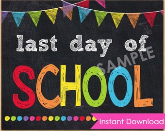 Last Day of School Sign INSTANT DOWNLOAD - Last Day of School Printable Chalkboard Sign 8x10 - Back to School Sign Printable Photo Prop