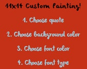 11 by 14 CUSTOM Canvas Painting: Any Quote