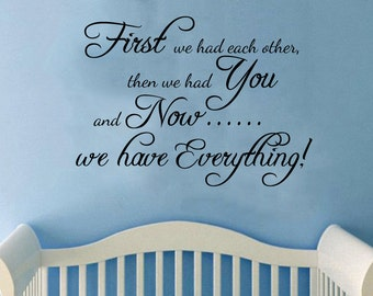 "Now We Have Everything-adorable nursery/child's room Wall Decal (30"" X 22"")"