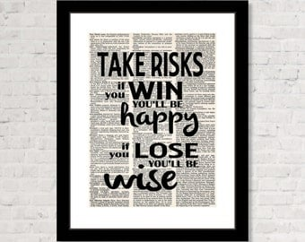 Take Risks If you Win You'll Be Happy If You Lose You'll Be Wise - Inspirational Quote Typography  Dictionary Art Print Poster