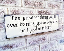 The greatest thing you'll ever learn is to love and be loved quote sign, love wall art, romantic bedroom decor, bridal shower gift,