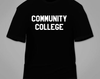 Community College T-Shirt. Funny