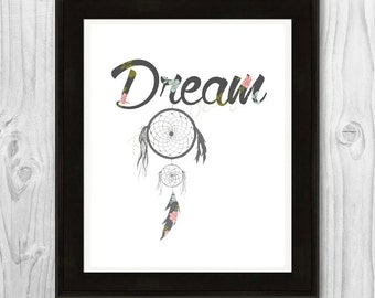 Dream - Inspirational PRINTABLE / Dreamcatcher / Wall Art / Office Art / Nursery Art