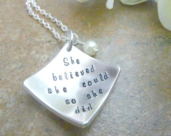 Graduation jewelry She believed she could so she did Hand stamped Necklace Inspiration Necklace