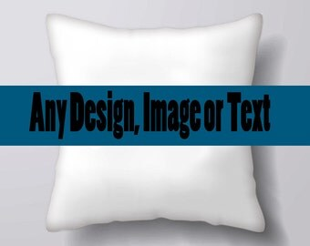 Personalized Personalised  Customizable Customisable Any Image design or text -Cushion Cover Case Or Stuffed With Insert