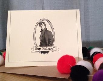 Sup Holmes Card