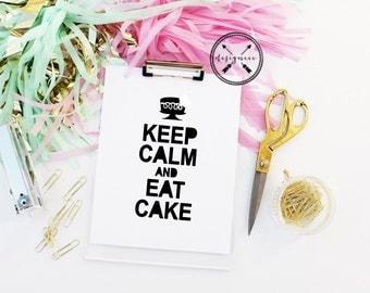 Keep Calm And Eat Cake Print