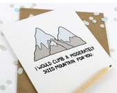 Funny Romantic Card - Valentines Card  - Mountain -Hikers