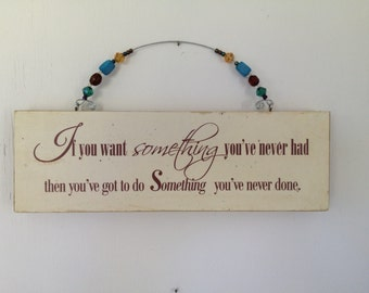 Wood Sign with decoupage Inspirational words and beaded handle.
