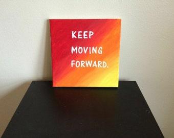 Keep Moving Forward Sign