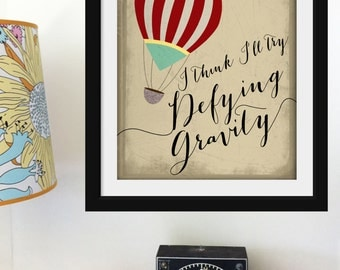 Wicked / Wizard of Oz / I think I'll Try Defying Gravity Print