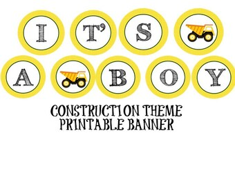 INSTANT DOWNLOAD DIY Baby Shower Boy Construction Theme Accent Banner It's a Boy!