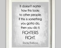 Rocky Movie Quote // Fighters Fight // Rocky Balboa // Home Wall Art // Movie Quote Prints