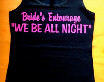 6 Bride's Entourage Tank Tops. We Be All Night Funny Tank Tops. Bachelorette Party T-shirts. Wedding Shirts. Bridesmaid Tanks
