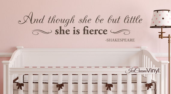 And Though She Be But Little NURSERY Vinyl Wall Decal for Baby Girl Room Vinyl Lettering Shakespeare Quote