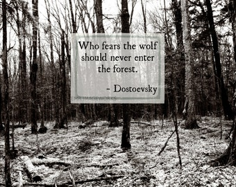 Dostoevsky Quote Print // 8x10 // Woods Forest Photography // Who Fears the Wolf