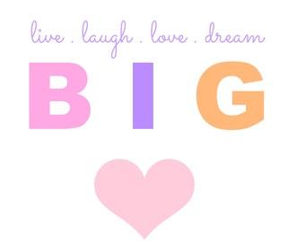 Live Laugh Love Dream Big Printable - 8x10 Digital File