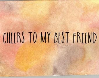 Cheers To My Best Friend