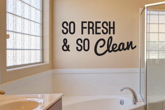 Bathroom Wall Decal Decor So Fresh So Clean