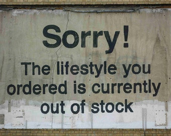 Sorry The Lifestyle You Ordered Is Currently Out Of Stock, Graffiti Art by Banksy, Giclee Print on Canvas, various sizes