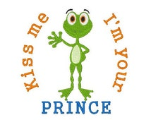 Frog Prince Machine Embroidery Design, Frog Design, Sayings, 4X4 5X7 6X10, Instant download