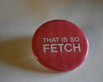 MEAN GIRLS: Fetch Pin