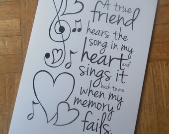 "Greeting card ""A true friend hears the song in my heart and sings it back to me when my memory fails"""