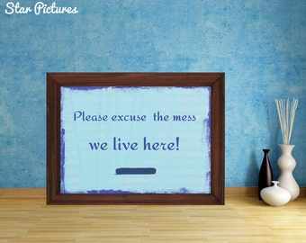 Kitchen sign. Wall art decor. Printable art. Fun Kitchen sign - Excuse the mess we live here.