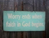 Worry Ends When Faith In God Begins Sign - Christian Theme - Inspirational Sign - Motivational Quote