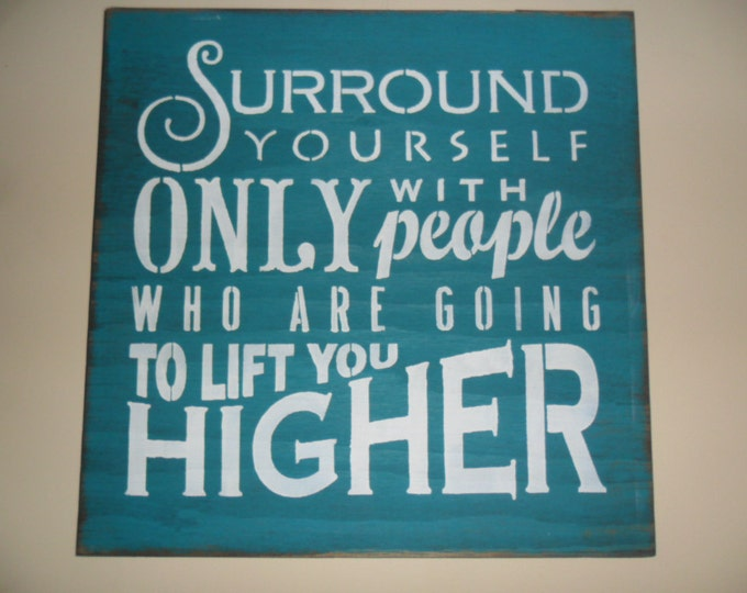 Surround Yourself Inspirational Sign - Friends Saying - Personal Development Sign