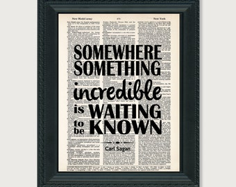 Somewhere Something Incredible Is Waiting To Be Known - Carl Sagan Quote - Science -  Inspirational Quote -  dictionary print - typography