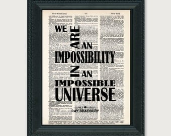Ray Bradbury Quote - We Are An Impossibility In An Impossible Universe - Dictionary Page Art - Typography