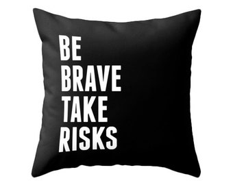 Be brave take risks black typography throw pillow Black and white pillow inspiring cushion motivational throw pillow be brave cushion