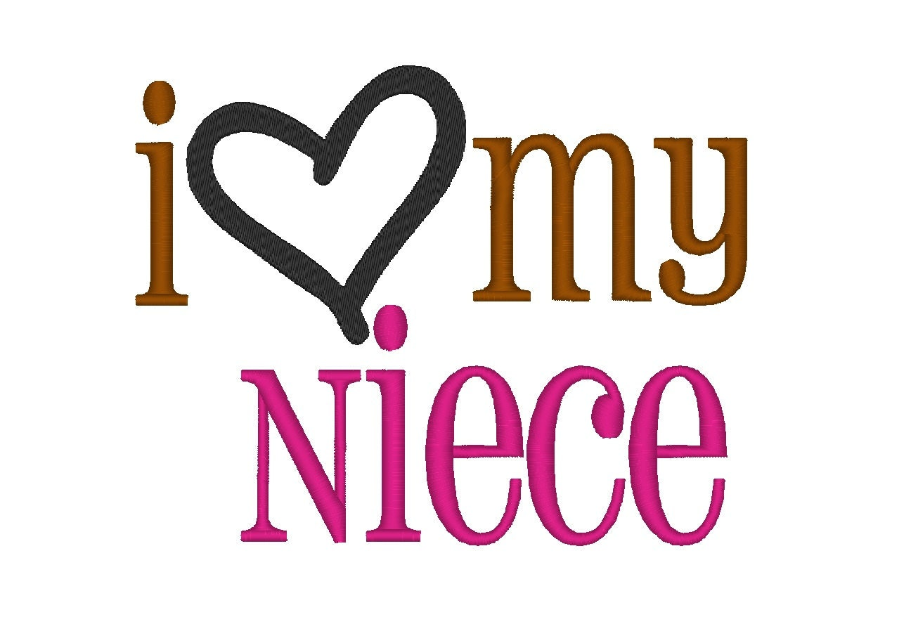 I Love my Niece. Instant Download Machine Embroidery Design.