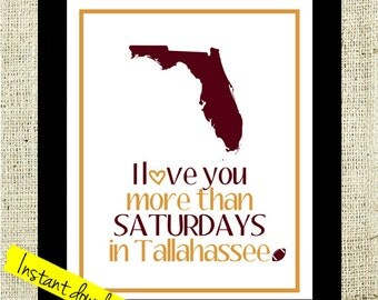 Florida State Seminoles Football Sign Printable I Love You More than Saturdays in Tallahassee // Instant Download