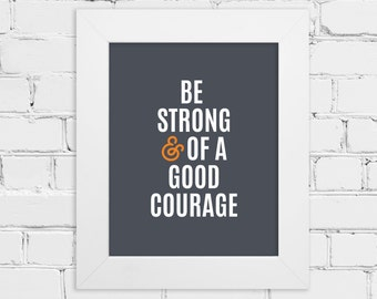 Bible Verse: Be Strong and Of A Good Courage - Instant Download - Wall Art Print - Childs or Teens Room Decor - 5x7 and 8x10