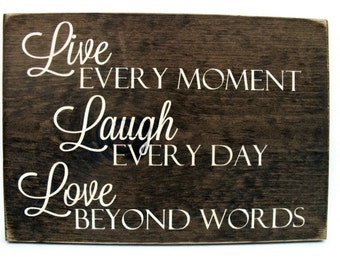 Wood Wall Word Art Rustic Sign Home Decor - Live Every Moment Laugh Every Day Love Beyond Words (#1089)