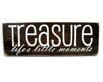 Wood Sign with Saying Rustic Wall Decor - Treasure LIfe's Little Moments  (#1141)
