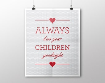 INSTANT DOWNLOAD Kiss Your Children Goodnight Digital Download Print